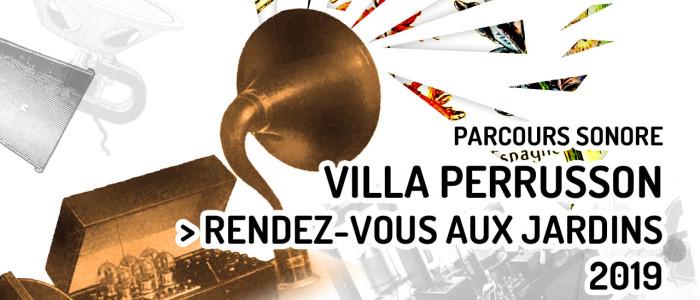 Parcours sonore à la Villa Perrusson — Rendez-vous aux Jardins 2019