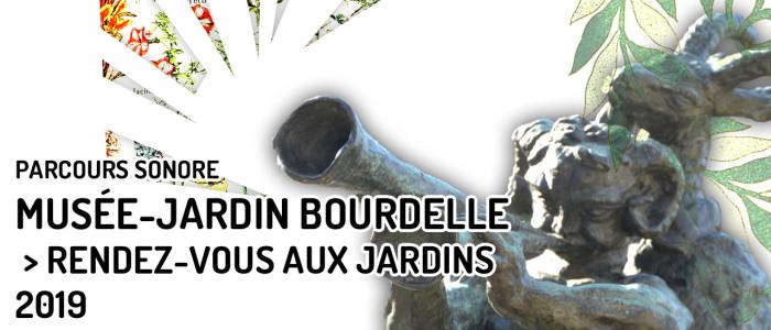 Parcours sonore au Musée-Jardin Bourdelle — Rendez-vous aux Jardins 2019